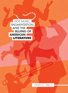 Hot Music, Ragmentation, and the Bluing of American Literature, EPUB eBook