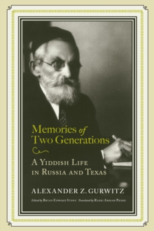 Memories of Two Generations : A Yiddish Life in Russia and Texas, EPUB eBook