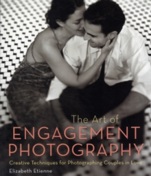 The Art Of Engagement Photography, Paperback Book