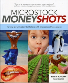 Microstock Money Shots : Turning Downloads into Dollars with Microstock Photography, Paperback Book