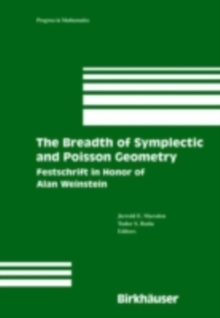 The Breadth of Symplectic and Poisson Geometry : Festschrift in Honor of Alan Weinstein, PDF eBook