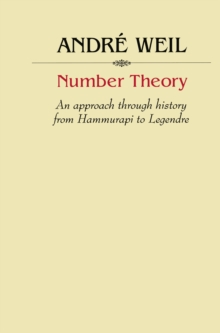 Number Theory : An approach through history From Hammurapi to Legendre