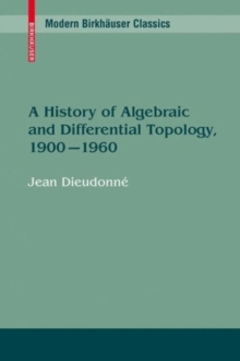 A History of Algebraic and Differential Topology, 1900 - 1960, PDF eBook