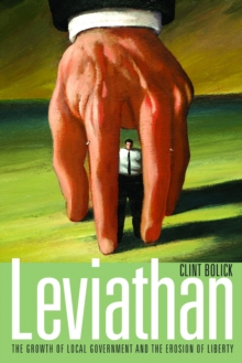 Leviathan : The Growth of Local Government and the Erosion of Liberty, EPUB eBook