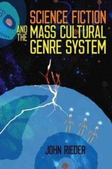 Science Fiction and the Mass Cultural Genre System, Paperback / softback Book