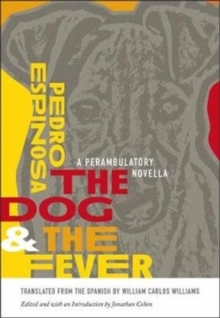 The Dog and the Fever : A Perambulatory Novella, Paperback / softback Book