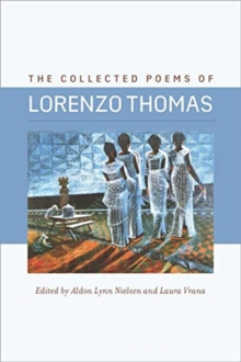 The Collected Poems of Lorenzo Thomas, Hardback Book