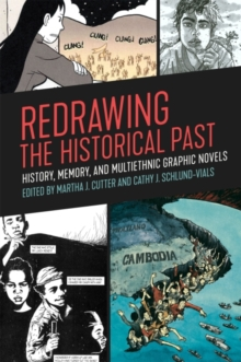 Redrawing the Historical Past : History, Memory, and Multiethnic Graphic Novels, Hardback Book