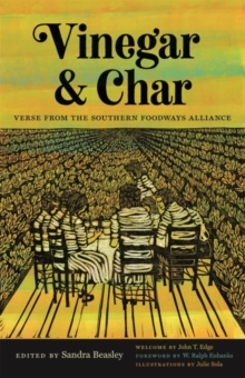 Vinegar and Char : Verse from the Southern Foodways Alliance, EPUB eBook