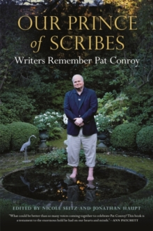 Our Prince of Scribes : Writers Remember Pat Conroy, EPUB eBook