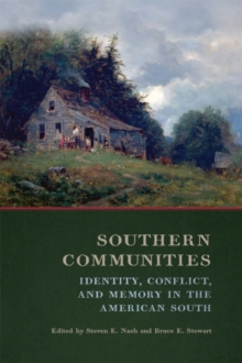 Southern Communities : Identity, Conflict, and Memory in the American South, EPUB eBook