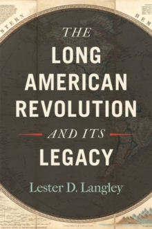 The Long American Revolution and Its Legacy, EPUB eBook