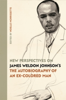 "New Perspectives on James Weldon Johnson's ""The Autobiography of an Ex-Colored Man, Paperback / softback Book"