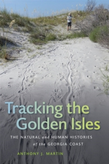 Tracking the Golden Isles : The Natural and Human Histories of the Georgia Coast, EPUB eBook