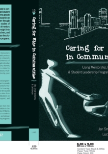 Caring for Kids in Communities : Using Mentorship, Peer Support, and Student Leadership Programs in Schools, Paperback / softback Book
