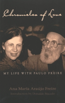 Chronicles of Love: My Life with Paulo Freire, Paperback / softback Book