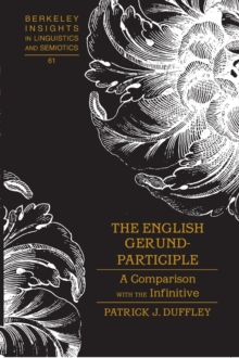 The English Gerund-participle : A Comparison with the Infinitive, Hardback Book