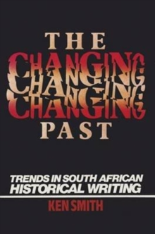 Changing Past : Trends In S. African Historical Writing, Hardback Book