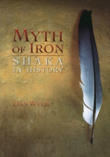 Myth of Iron : Shaka in History, Paperback Book