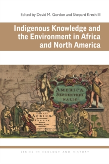 Indigenous Knowledge and the Environment in Africa and North America, Paperback Book