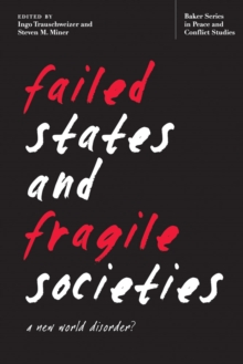 Failed States and Fragile Societies : A New World Disorder?, Paperback Book