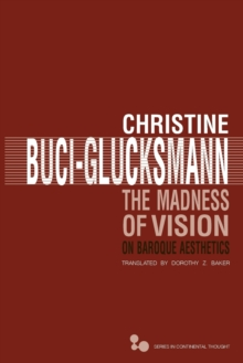 The Madness of Vision : On Baroque Aesthetics, Paperback / softback Book