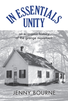 In Essentials, Unity : An Economic History of the Grange Movement, Hardback Book