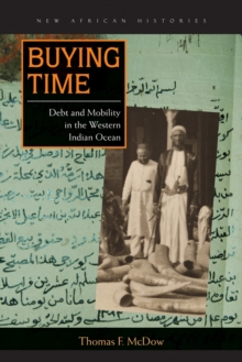 Buying Time : Debt and Mobility in the Western Indian Ocean, Paperback Book