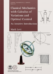 Classical Mechanics with Calculus of Variations and Optimal Control : An Intuitive Introduction, Paperback Book