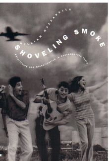 Shoveling Smoke : Advertising and Globalization in Contemporary India, Paperback / softback Book