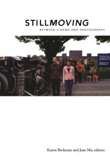 Still Moving : Between Cinema and Photography, Paperback / softback Book