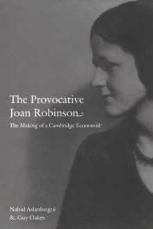 The Provocative Joan Robinson : The Making of a Cambridge Economist, Paperback / softback Book