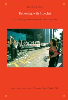 Reckoning with Pinochet : The Memory Question in Democratic Chile, 1989-2006, Paperback Book