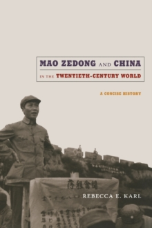 Mao Zedong and China in the Twentieth-Century World : A Concise History, Paperback / softback Book
