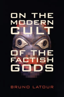 On the Modern Cult of the Factish Gods, Paperback / softback Book