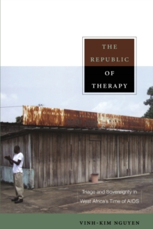 The Republic of Therapy : Triage and Sovereignty in West Africa's Time of AIDS, Paperback Book