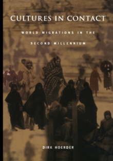 Cultures in Contact : World Migrations in the Second Millennium, Paperback Book