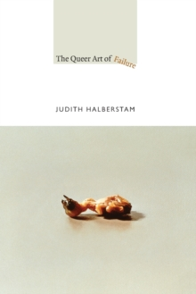 The Queer Art of Failure, Paperback / softback Book