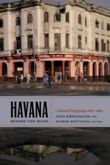 Havana beyond the Ruins : Cultural Mappings after 1989, Paperback Book