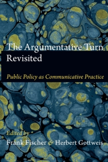 The Argumentative Turn Revisited : Public Policy as Communicative Practice, Paperback / softback Book