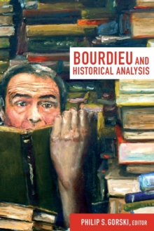 Bourdieu and Historical Analysis, Paperback Book