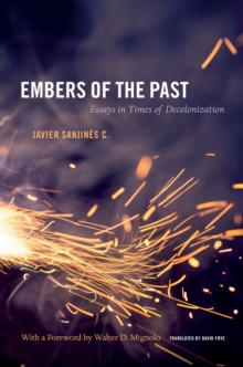 Embers of the Past : Essays in Times of Decolonization, Paperback Book