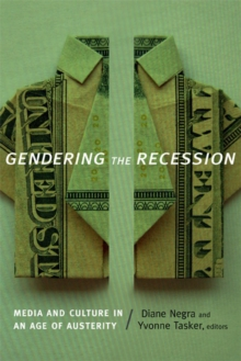 Gendering the Recession : Media and Culture in an Age of Austerity, Paperback Book