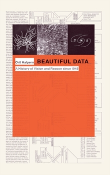 Beautiful Data : A History of Vision and Reason since 1945, Hardback Book