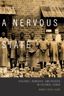 A Nervous State : Violence, Remedies, and Reverie in Colonial Congo, Paperback Book
