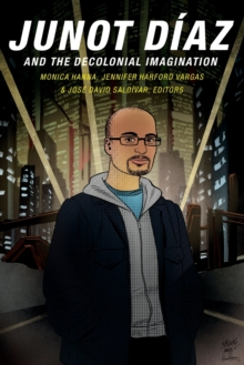 Junot Diaz and the Decolonial Imagination, Paperback Book