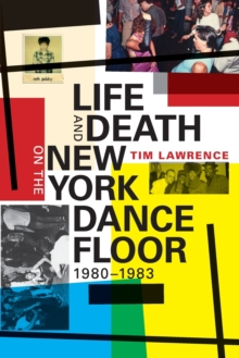 Life and Death on the New York Dance Floor, 1980-1983, Paperback / softback Book