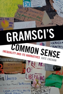 Gramsci's Common Sense : Inequality and Its Narratives, Paperback Book
