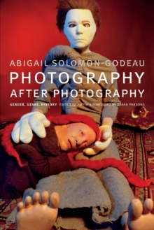 Photography After Photography : Gender, Genre, History, Paperback Book