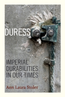 Duress : Imperial Durabilities in Our Times, Paperback / softback Book